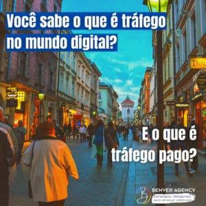 Você sabe o que é tráfego no mundo digital? E o que é tráfego pago?