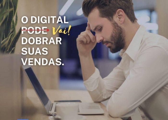 O digital (pode) vai dobrar suas vendas